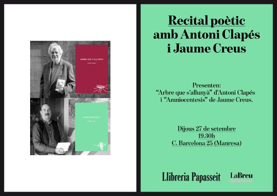 recital d'Antoni Clapés ARBRE QUE S'ALLUNYÀ i Jaume Creus AMNIOCENTESIS a LaPapasseit de Manresa (27.09.18)